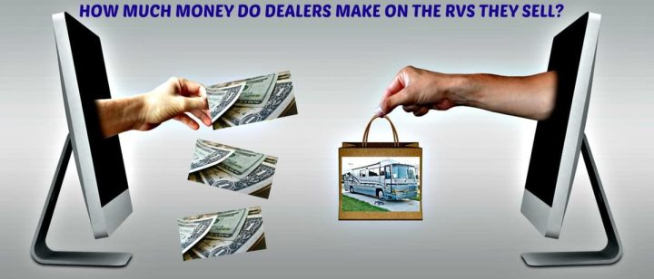 1616376537 how much money do dealers make on the rvs they sell ¿Cuánto dinero ganan los distribuidores con las casas rodantes que venden? - AxleAddict