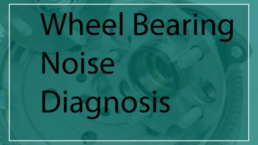 Wheel bearing noise diagnosis 1 scaled Diagnóstico de ruido en los cojinetes de las ruedas + Síntomas de ruido en los cojinetes de las ruedas traseras y delanteras - AutoVfix.com